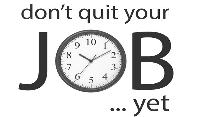 Don't Quit Your Day Job